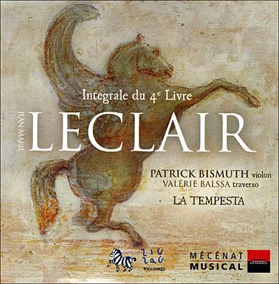 Intégrale du Quatrième Livre de Sonates de Jean-Marie Leclair par Patrick Bismuth et La Tempesta