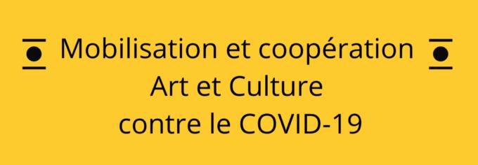 Mobilisation et coopération Art et Culture contre le COVID