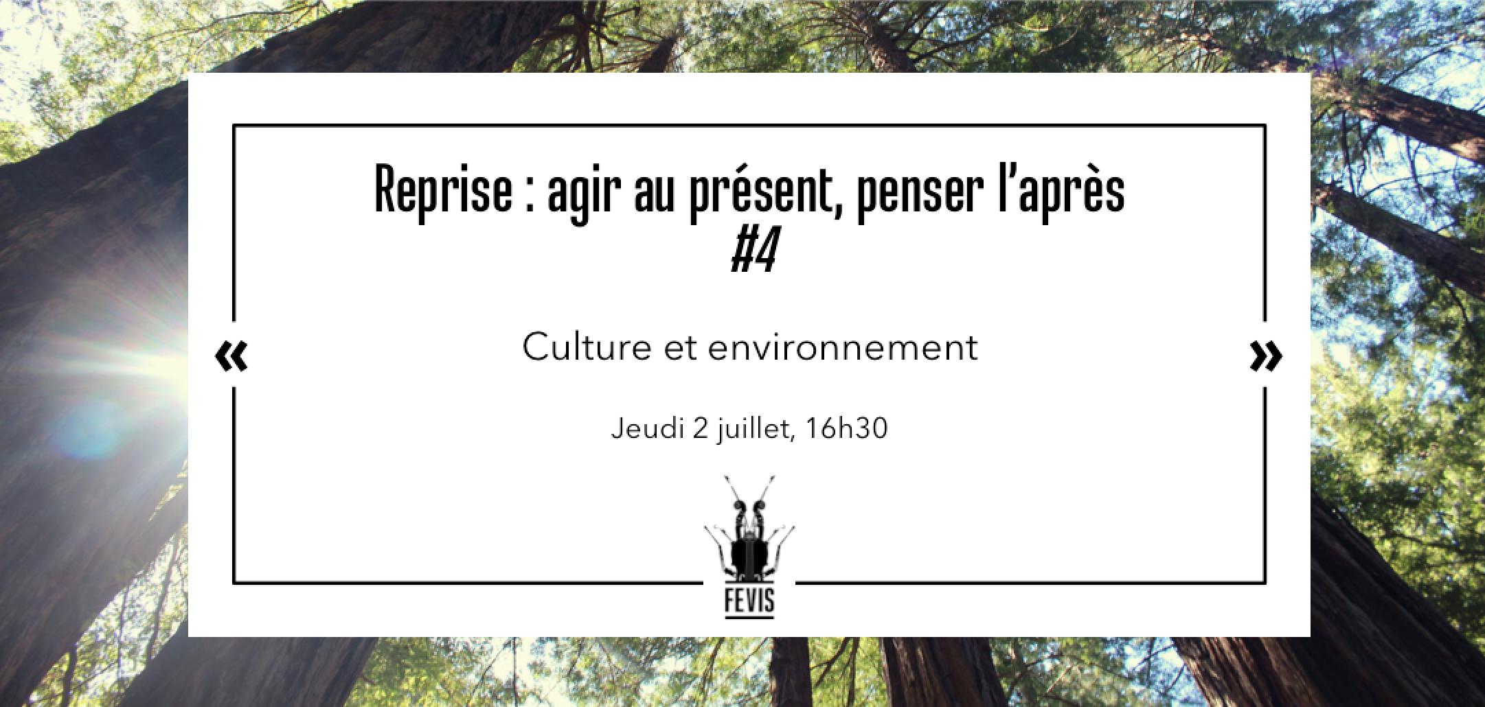 Reprise : agir au présent, penser l'après #4 : Culture et Environnement