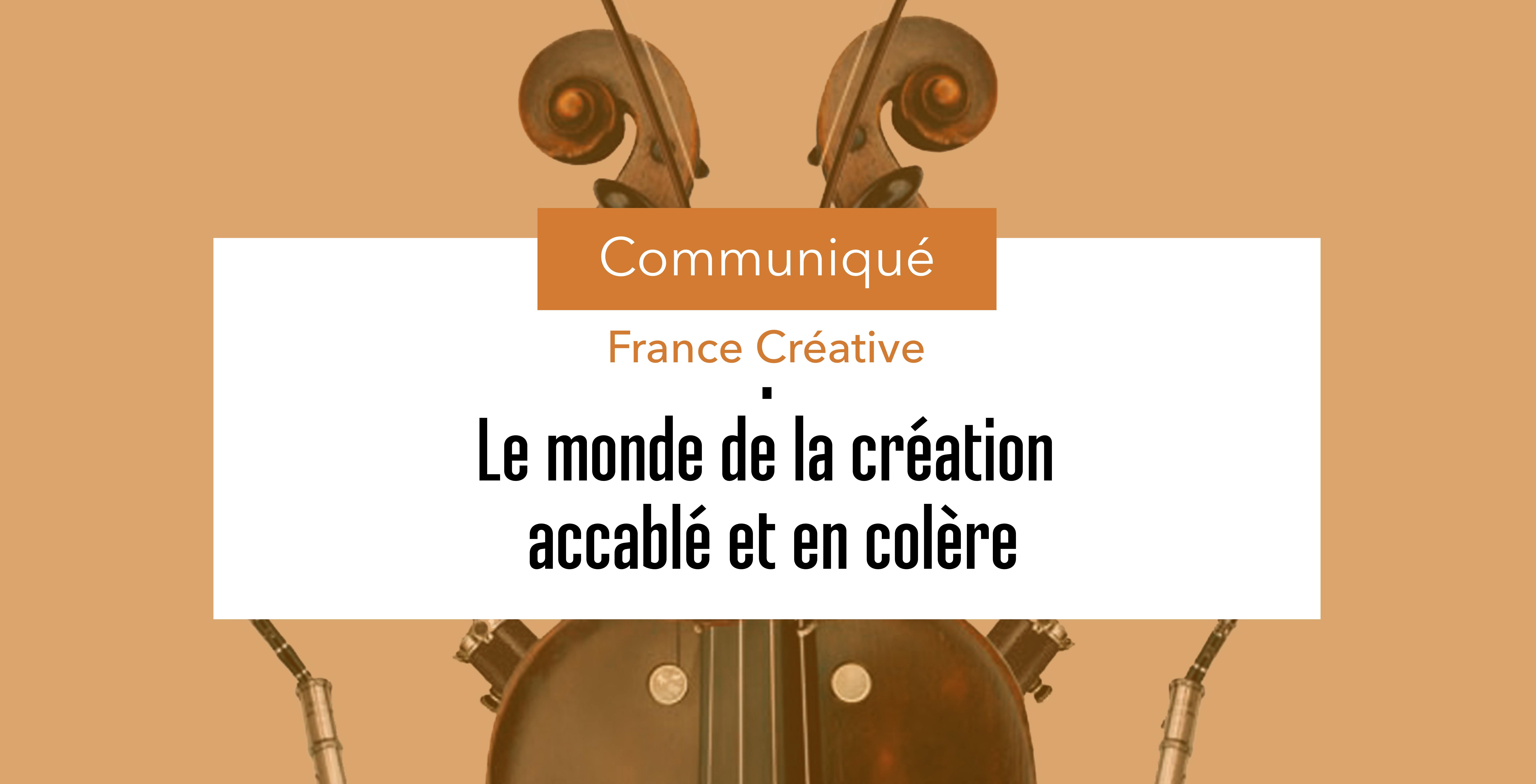 Communiqué France Créative – Le monde de la création accablé et en colère