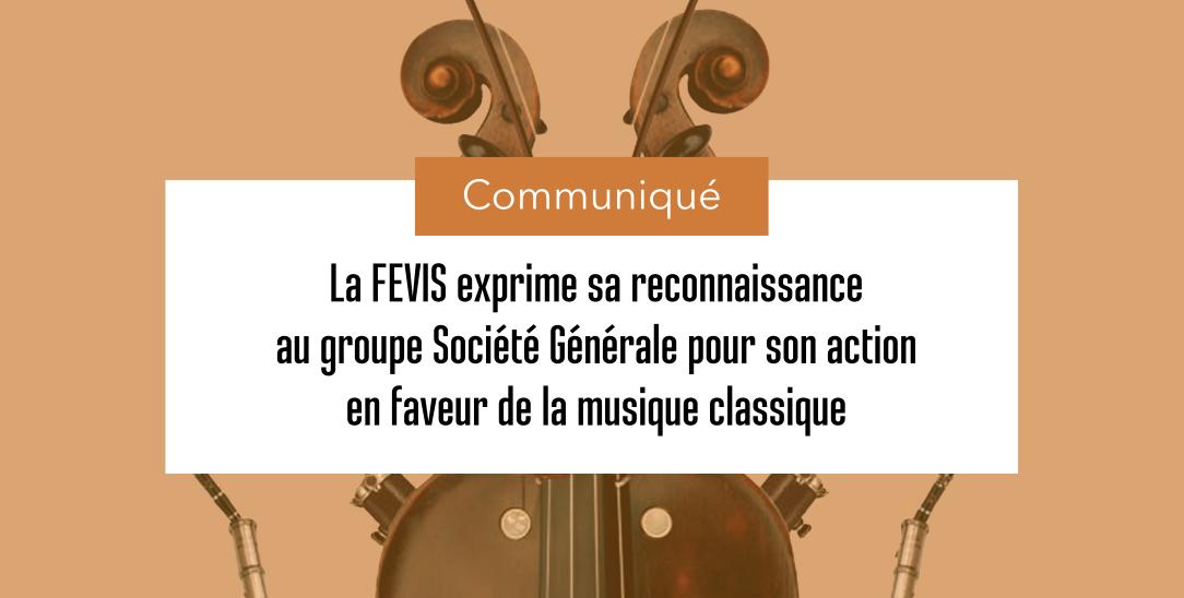 La FEVIS exprime sa reconnaissance au groupe Société Générale pour son action en faveur de la musique classique